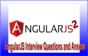 AngularJS-Interview-Questions and Answers