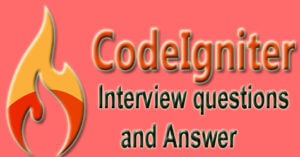 CodeIgniter-Interview-questions-and Answers