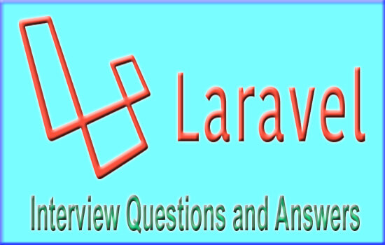 Laravel Interview Questions and Answers?